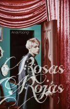 ~Rosas Rojas~ by AndyYoongi