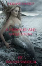 Mermaid Mated? ON HOLD by brooklynn6104