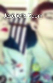 Jezebel's Room by DreadfulStar