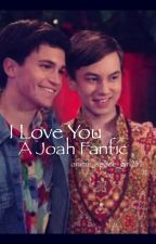 'I Love you' a Joah fanfic  by anime_space_girl234