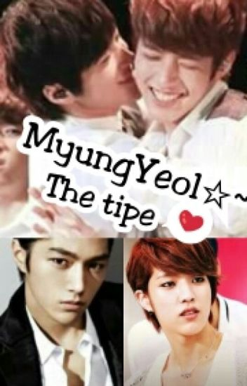 MyungYeol☆~ The tipe