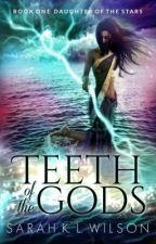 Teeth of the Gods by sarahklwilson