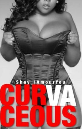 Curvaceous by ScreamShayyy