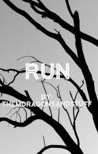 Run by thosedragonsandstuff