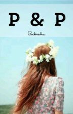 P&P by gabigailuh95