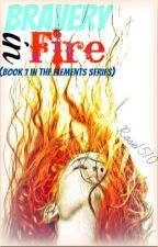 Bravery in Fire (Book One in the Super Elements Series) by Rose1510