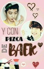 Y con una pizca de Baek || ChanBaek by moemoecindy