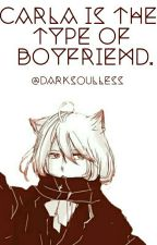 Carla's Type Of Boyfriend. (Diabolik lovers)  by DarkSoulless