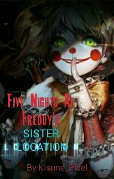 Five Night's At Freddy's - Sister Location