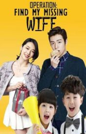 MTTFFM (Book II) - Operation: Find My Missing Wife by WinryRockbell3