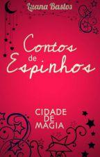 Cidade de Magia - Contos de Espinhos by LuanaBastosAraujo