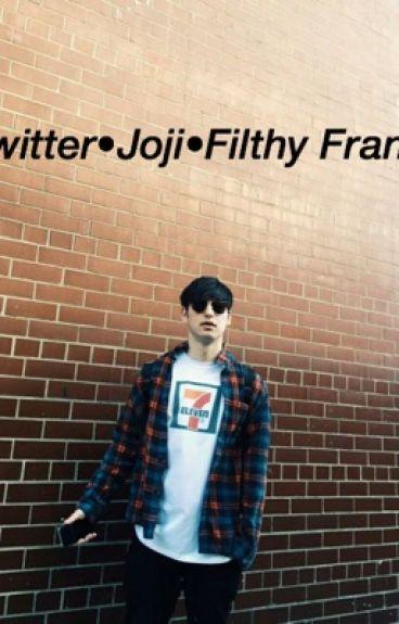 Twitter•Joji•Filthy Frank