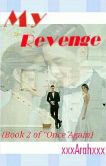 My REVENGE (Book 2 Of Once Again)
