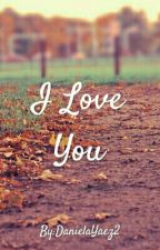 I Love You ( Mark Y Tu ) by DanielaYaez2