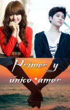 Primer y único amor by Kim_Rae13
