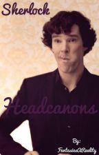 Sherlock Headcanons by FantasiesAReality