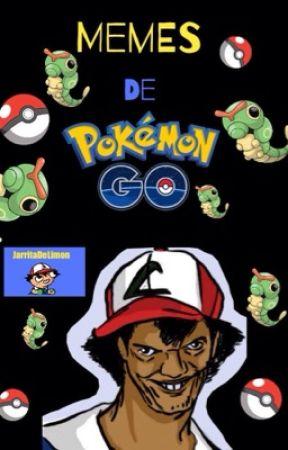 Memes de Pokémon Go by JarritaDeLimon