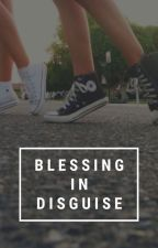 Blessing In Disguise by gonearethestrangers