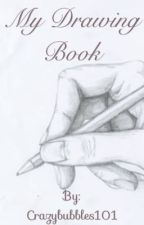 My Drawing Book by Crazybubbles101
