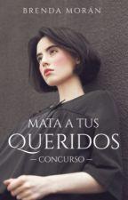 Mata a tus queridos (Concurso) by ItsNorue