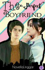 The Perfect Boyfriend by NovellaLinggar