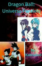Dragon Ball Z: Universo Paralelo by katesabell