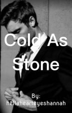 Cold As Stone by hellahearteyeshannah