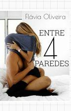 Entre Quatro Paredes 4 by crazyforbookss