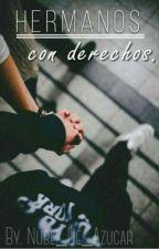 Hermanos Con Derecho =Vegetta 777 Y Tu❤= by Nube_De_Azucar