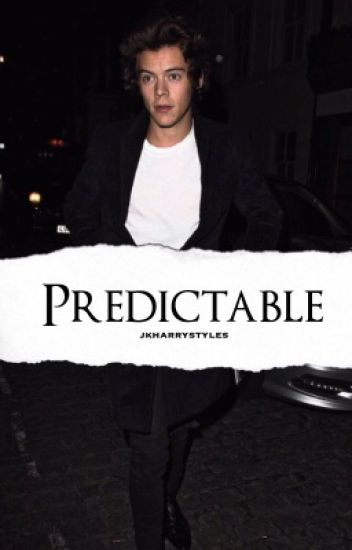 Predictable (sequel to unpredictable)