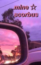 Mine//scorbus  by bookshop-aesthetics