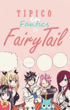 Típico en:「 Fanfics de Fairy Tail」 by -Natish-