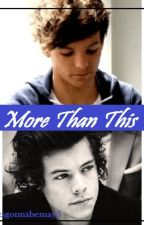 More Than This (Larry Stylinson AU-Abuse) by itsgonnabemay5