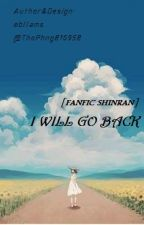 [ FANFIC SHINRAN ] I WILL GO BACK . by ThoPhng810958