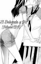 ¿El Delegado Y Yo? [Nathaniel CDM] by LinnKyoya