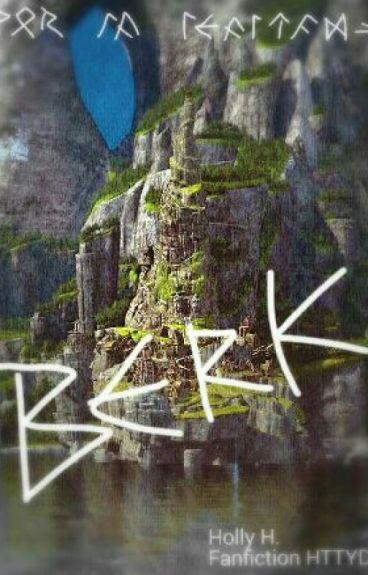 Berk: Por La Lealtad (Parte I)