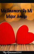 Me Enamore De Mi Mejor Amigo by Getsemani12345