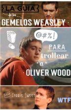 La guía de los gemelos Weasley (para trollear a Oliver Wood) by CelestialBreathe