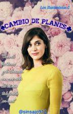 ♠Cambio de Planes♣  by sinsajo912