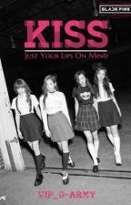 KISS { BlackPink } by VIP_G-Army