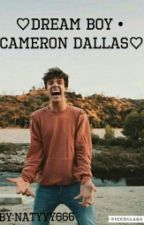 ♡DREAM BOY • CAMERON DALLAS♡ by natyyy666