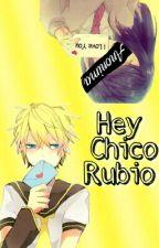 Hey, Chico Rubio✉Terminado✉ by faty_hatsune