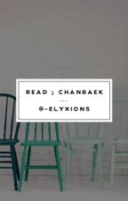 read || chanbaek by -elyxions