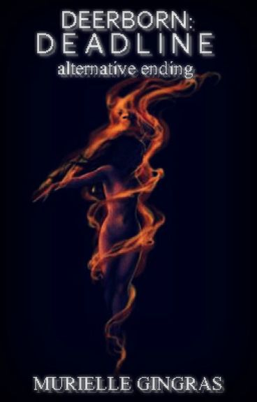 DEERBORN: DEADLINE (ALTERNATIVE ENDING) by smurfrielle