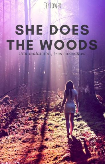 She is the Woods. (Actualizaciones lentas)