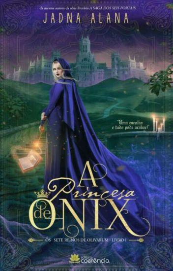 Os Sete Reinos de Olivarum e a Princesa de Ônix - Livro 1 - Completo