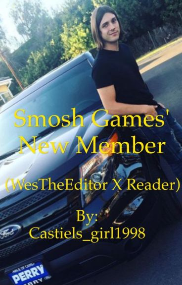 Smosh Games' new Member (Westheeditor X Reader)