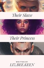 Their Slave, Their Princess (BWWM) by LBKeen