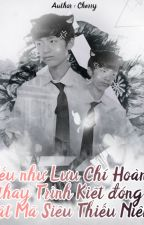 [Thiên Hoành] Nếu như Lưu Chí Hoành thay Trình Kiệt đóng MMSTN ? by doanminhngoc1092003