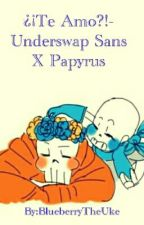 ¿¡Te Amo?!- Underswap Sans X Papyrus by TaeTae4Youuu